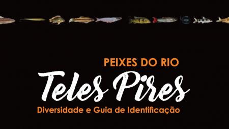 Peixes do Rio Teles Pires - Diversidade e Guia de Identificação