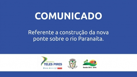 Comunicado sobre ponte rio Paranaíta