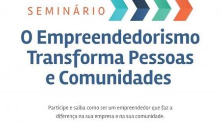 Seminário: O Empreendedorismo Transforma Pessoas e Comunidades
