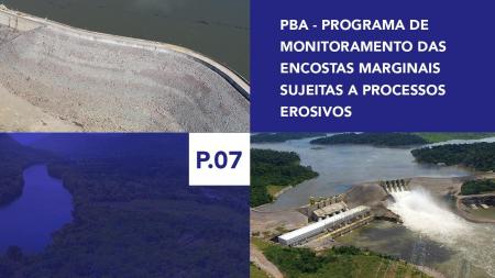 P.07 - Programa de Monitoramento da Encostas Marginais sujeitas a processos erosivos