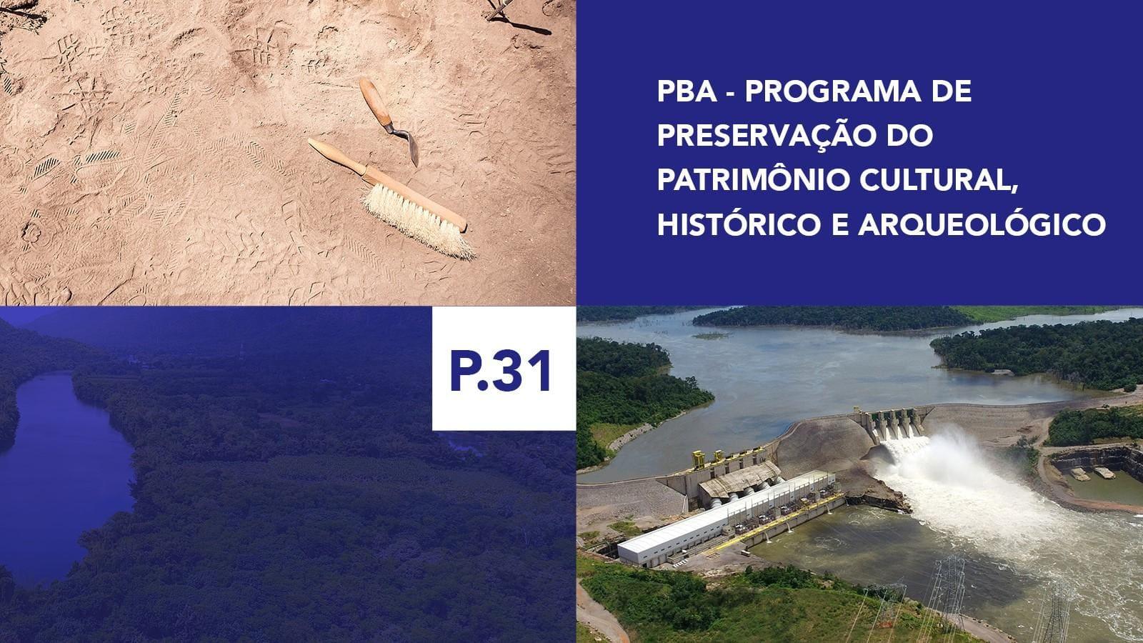 P.31 - Programa de Preservação do Patrimônio Cultural, Histórico e Arqueológico