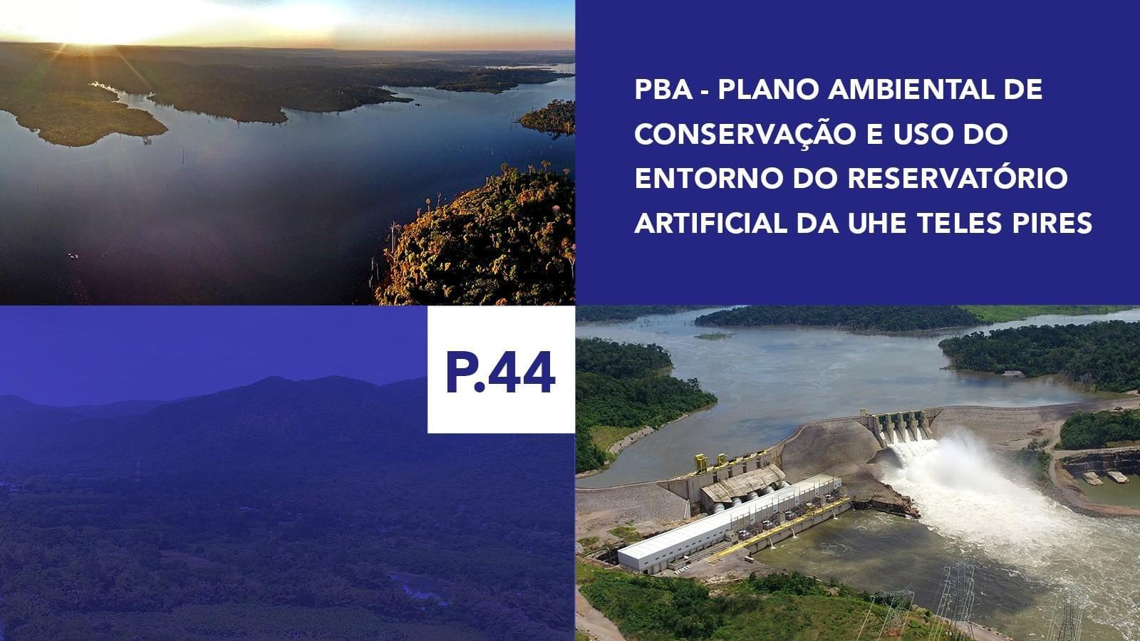 P.44 - Plano Ambiental de Conservação e Uso do Entorno do Reservatório Artificial da UHE Teles Pires